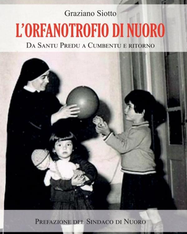 """""""L'Orfanotrofio di Nuoro"""": il nuovo libro di Graziano Siotto"""